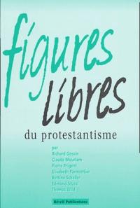 Richard Gossin et Claude Mourlam - Figures libres du protestantisme.