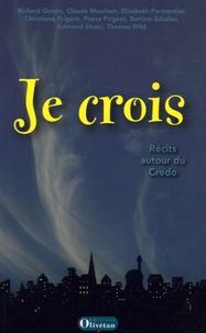 Richard Gossin - Je crois - Récits autour du Credo : le Symbole des Apôtres en 30 narrations.
