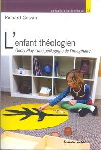 Richard Gossin - L'enfant théologien - Godly play, une pédagogie de l'imaginaire.