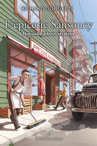 L'épicerie Sansoucy. Nouvelle administration
