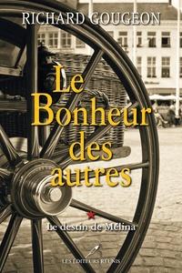 Richard Gougeon - Le bonheur des autres Tome 1 : Le destin de Mélina.