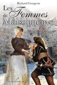 Richard Gougeon - Les femmes de Maisonneuve  2 : Marguerite Bourgeoys.