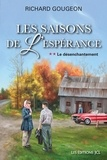 Richard Gougeon - Les saisons de l'espérance  : Les saisons de l'espérance, T.2 - Le désenchantement.