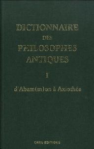 Dictionnaire des philosophes antiques - Volume 1, DAbammon à Axiothéa.pdf