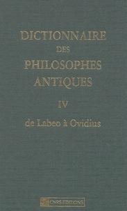 Dictionnaire des philosophes antiques- Volume 4, De Labeo à Ovidius - Richard Goulet |