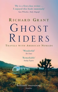 Richard Grant - Ghost Riders - Travels with American Nomads.