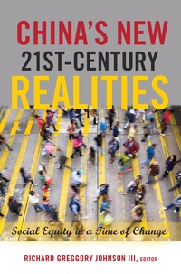 Richard greggory Johnson iii - China's New 21 st -Century Realities - Social Equity in a Time of Change.