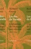 Richard Grove - Les îles du Paradis - L'invention de l'écologie aux colonies (1660-1854).