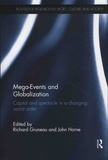 Richard Gruneau et John Horne - Mega-Events and Globalization - Capital and Spectacle in a Changing World Order.