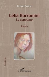 Richard Guérin - Célia Borromini - La rouquine.