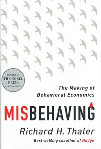 Richard H. Thaler - Misbehaving : The Making of Behavioral Economics.