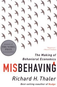 Richard H. Thaler - Misbehaving - The Making of Behavioral Economics.