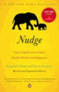 Richard H. Thaler et Cass R. Sunstein - Nudge - Improving Decisions about Health, Wealth, and Happiness.
