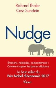 Richard H. Thaler et Cass Sunstein - Nudge - La méthode douce pour inspirer la bonne décision.