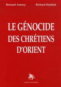Richard Haddad et Bernard Antony - Le génocide des chrétiens d'Orient.