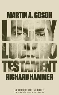 Richard Hammer et Martin A. Gosch - Lucky Luciano, testament.