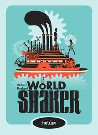 Richard Harland - Le World Shaker.