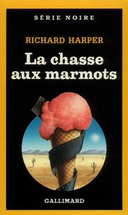 Richard Harper - La Chasse aux marmots.
