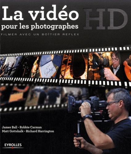 Richard Harrington et Matt Gottshalk - La vidéo HD pour les photographes - Filmer avec un boîtier reflex. 1 Cédérom