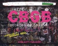 Richard Hell et Christopher Salyers - CBGB - Decades of graffiti.