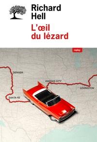 Richard Hell - L'oeil du lézard.