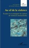 Richard Hellbrunn - Au vif de la violence - Ecouter et accompagner les auteurs de violences intrafamiliales.