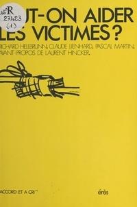 Richard Hellbrunn et Pascal Martin - Peut-on aider les victimes ?.