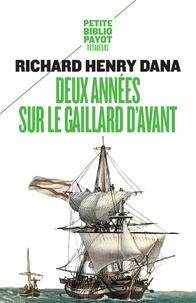 Richard Henry Dana - Deux années sur le gaillard d'avant.