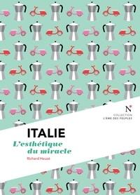 Richard Heuzé et L'Âme des peuples - Italie : L'esthétique du miracle - L'Âme des Peuples.