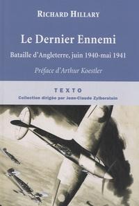 Richard Hillary - Le Dernier Ennemi - Bataille d'Angleterre, juin 1940-mai 1941.