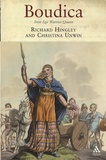 Richard Hingley et Christina Unwin - Boudica - Iron Age Warrior Queen.
