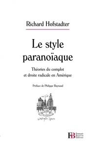 Richard Hofstadter - Le style paranoïaque - Théories du complot et droite radicale en Amérique.