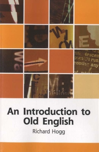 Richard Hogg - An Introduction to Old English.