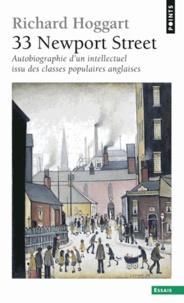 Richard Hoggart - 33 Newport Street - Autobiographie d'un intellectuel issu des classes populaires anglaises.