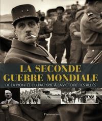 Richard Holmes et Reg Grant - La seconde guerre mondiale - De la montée du nazisme à la victoire des alliées.