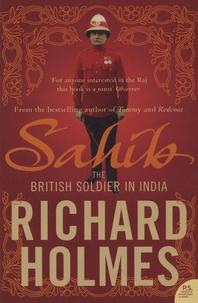 Richard Holmes - Sahib - The British Soldier in India (1750-1914).