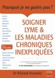 Richard Horowitz - Soigner Lyme & les maladies chroniques inexpliquées.
