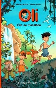 Richard Houde et Pierre Houde - Oli  : L'île au macaléon.