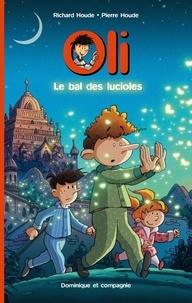 Richard Houde et Pierre Houde - Oli  : Le bal des lucioles.