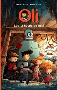 Richard Houde et Pierre Houde - Oli  : Les 12 coups de midi.