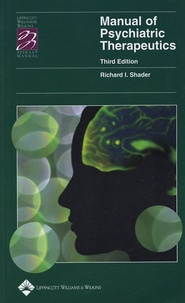 Richard I Shader - Manual of Psychiatric Therapeutics.