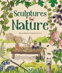 Richard Irvine - Sculptures nature - Mes premières créations en bois.