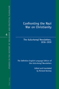 """Richard j. Bonney - Confronting the Nazi War on Christianity - The Kulturkampf Newsletters, 1936-1939- The Definitive English-Language Edition of the """"Kulturkampf Newsletters- Edited and translated by Richard Bonney""""."""