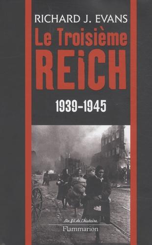 Richard J. Evans - Le Troisième Reich 1939-1945 - Volume 3.