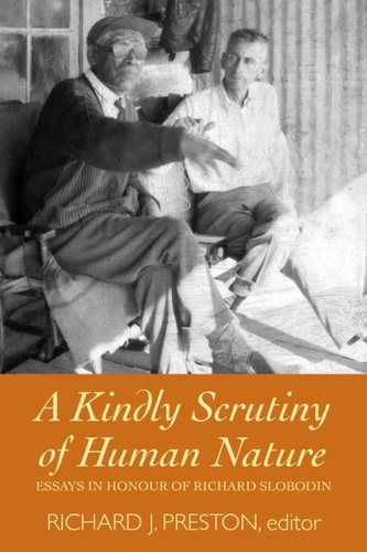 A Kindly Scrutiny of Human Nature. Essays in Honour of Richard Slobodin