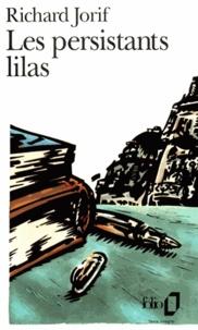 Richard Jorif - Les persistants lilas.