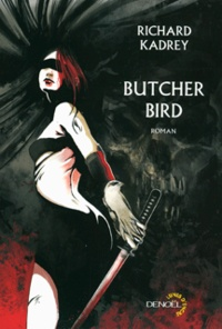 Richard Kadrey - Butcher Bird.