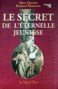 Richard Kaitzine et Marc Questin - Le secret de l'éternelle jeunesse.