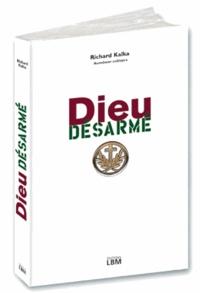 Richard Kalka - Dieu désarmé - Journal d'un curé de campagnes.