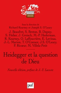 Richard Kearney et Joseph Stephen O'Leary - Heidegger et la question de Dieu.